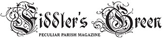 Fiddler's Green Peculiar Parish Magazine