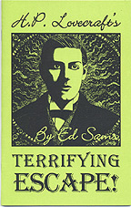H.P. Lovecraft's Terrifying Escape - Click for a closer look.
